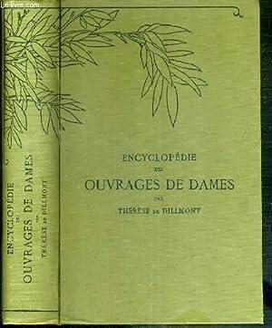 ENCYCLOPEDIE DES OUVRAGES DE DAMES / BIBLIOTHEQUE D.M.C. - NOUVELLE EDITION REVUE ET AUGMENTEE...