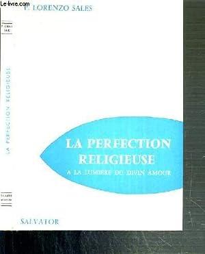LE PERFECTION RELIGIEUSE A LA LUMIERE DU DIVIN AMOUR: LORENZO SALES P.