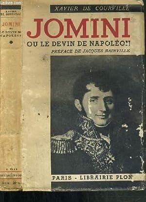 JOMINI OU LE DIVIN DE NAPOLEON: DE COURVILLE XAVIER