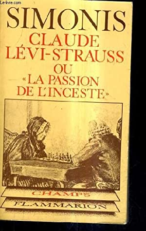 CLAUDE LEVI STRAUSS OU LA PASSION DE L'INCESTRE - INTRODUCTION AU STRUCTURALISME - NOUVELLE ...