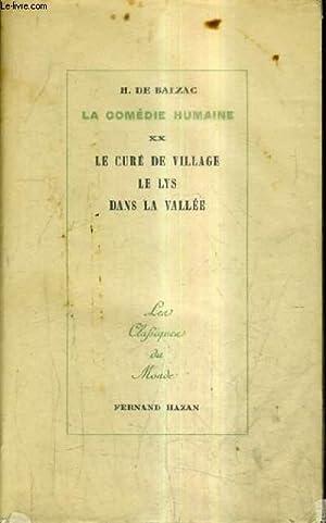 LA COMEDIE HUMAINE XX - LE CURE DE VILLAGE LE LYS DANS LA VALLEE / LES CLASSIQUES DU MONDE.: H...
