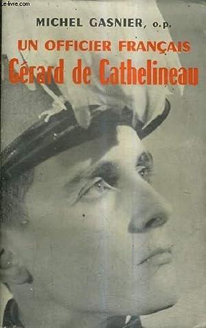 UN OFFICIER FRANCAIS GERARD DE CATHELINEAU 1921-1957.: GASNIER MICHEL