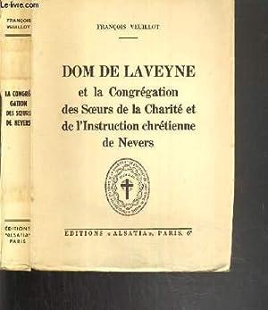 DOM DE LAVEYNE ET LA CONGREGATION DES SOEURS DE LA CHARITE ET DE L'INSTRUCTION CHRETIENNE DE ...