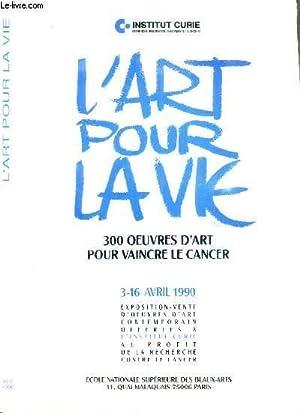 L'ART POUR LA VIE - 30 OEUVRES D'ART POUR VAINCRE LE CANCER - EXPOSITION-VENTE - 3-16 ...