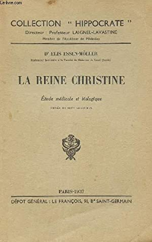 "LA REINE CHRISTINE - ETUDE MEDICALE ET BIOLOGIQUE / COLLECTION ""HIPPOCRATE"".: ESSEN-MOLLER ..."