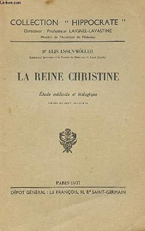 "LA REINE CHRISTINE - ETUDE MEDICALE ET BIOLOGIQUE / COLLECTION ""HIPPOCRATE"".: ..."