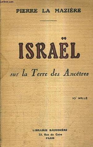 ISRAEL SUR LA TERRE DES ANCETRES.: LA MAZIERE PIERRE