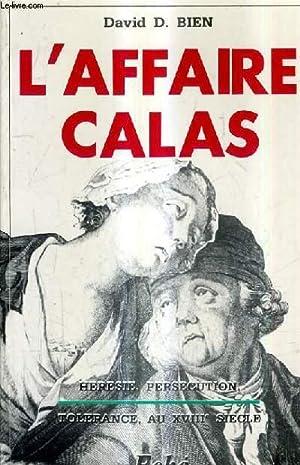 L'AFFAIRE CALAS - HERESIE PERCUTION TOLERANCE A TOULOUSE AU 18E SIECLE.: D.BIEN DAVID