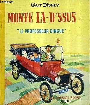 MONTE LA D'SSUS - LE PROFESSEUR DINGUE.: CHARLES SAPIN VERRAL