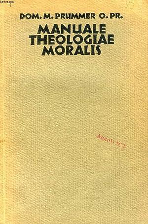 MANUALE THEOLOGIAE MORALIS SECUNDUM PRINCIPIA S. THOMAE: PRÜMMER DOMINICUS M.,