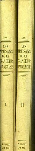 LES ARTISANS DE LA GRANDEUX FRANCAISE / EN DEUX TOMES / TOMES 1 + 2 .: GILLET BILLY DE ...