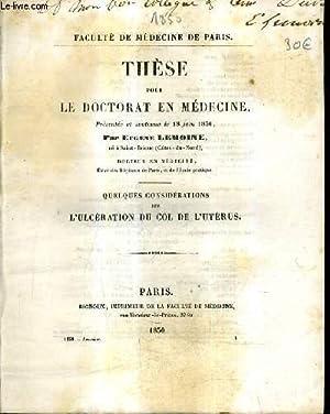 THESE POUR LE DOCTORAT EN MEDECINE - QUELQUES CONSIDERATIONS SUR L'ULCERATION DU COL DE L&#x27...