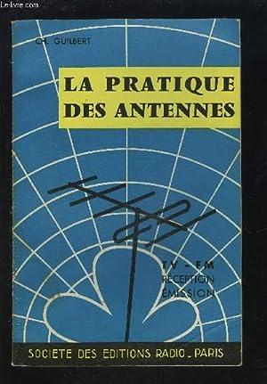 LA PRATIQUE DES ANTENNES - RECEPTION /: GUILBERT CH.