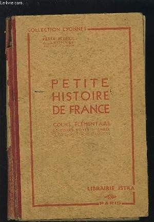 PETITE HISTOIRE DE FRANCE - COURS ELEMENTAIRE ET COURS MOYEN 1° ANNEE - CLASSE DE 9° DES ...