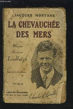 LA CHEVAUCHEE DES MERS - BLERIOT, GARROS, LINDBERGH.: MORTANE JACQUES
