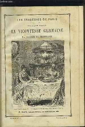 LES TRAGEDIES DE PARIS - DEUXIEME PARTIE : LA VICOMTESSE GERMAINE.: MONTEPIN XAVIER (DE)
