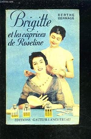 BRIGITTE ET LES CAPRICES DE ROSELINE.: BERNAGE BERTHE