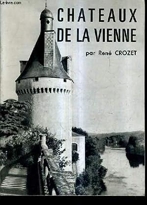 CHATEAUX DE LA VIENNE.: CROZET RENE