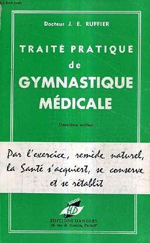 TRAITE PRATIQUE DE GYMNASTIQUE MEDICALE / 2E EDITION.: DR J.E. RUFFIER