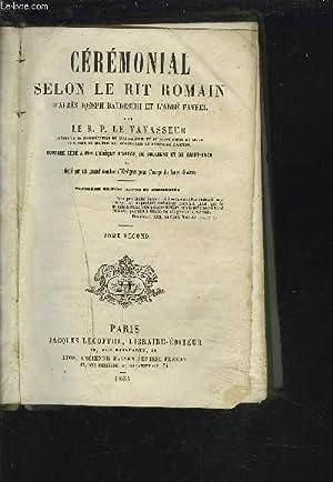 CEREMONIAL SELON LE RIT ROMAIN - D'APRES JOSEPH BALDESCHI ET L'ABBE FAVREL - TOME SECOND....