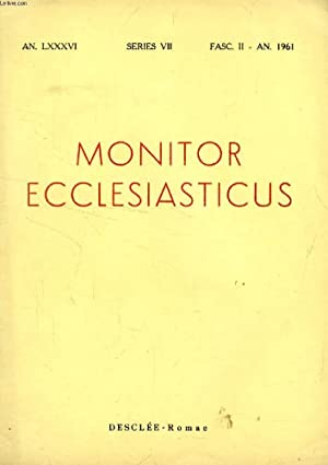 MONITOR ECCLESIASTICUS, VOL. LXXXVI, SERIES VII, AN. 1961, FASC. II (Summarium: ADNOTATIONES IN ...
