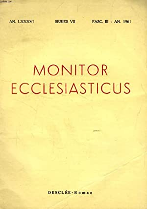 MONITOR ECCLESIASTICUS, VOL. LXXXVI, SERIES VII, AN.: COLLECTIF