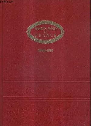 WHO'S WHO IN FRANCE - QUI EST QUI EN FRANCE - DICTIONNAIRE BIOGRAPHIQUE / 1990-1991 &#x2F...