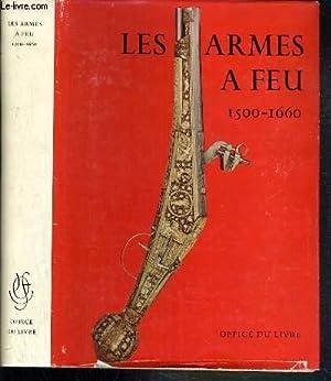 LES ARMES A FEU ANCIENNES 1500 -: HAYWARD J. F.