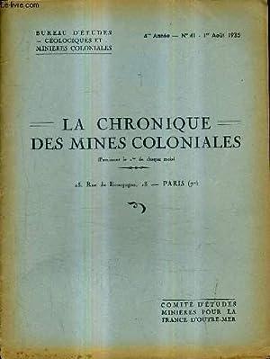 LA CHRONIQUE DES MINES COLONIALES N°41 4E ANNEE 1ER AOUT 1935 - le développement des ...