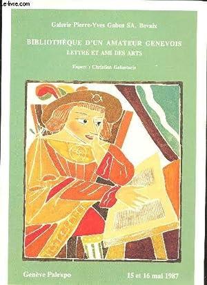 CATALOGUE DE VENTES AUX ENCHERES - BIBLIOTHEQUE D'UN AMATEUR GENEVOIS LETTRE ET AMI DES ARTS &...