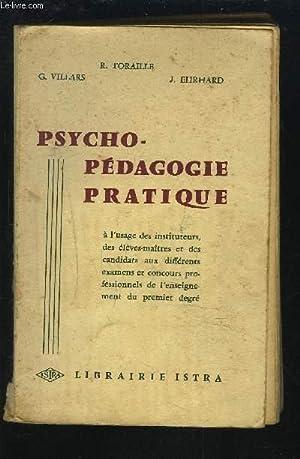PSYCHO-PEDAGOGIE PRATIQUE - A L'USAGE DES INSTITUTEURS,: VILLARS G. /