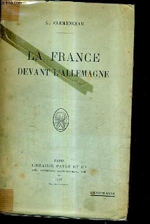 LA FRANCE DEVANT L'ALLEMAGNE.: G.CLEMENCEAU