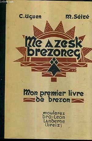ME A ZESK BREZONEG - MON PREMIER LIVRE DE BRETON.: C.UGUEN & M.SEIZE