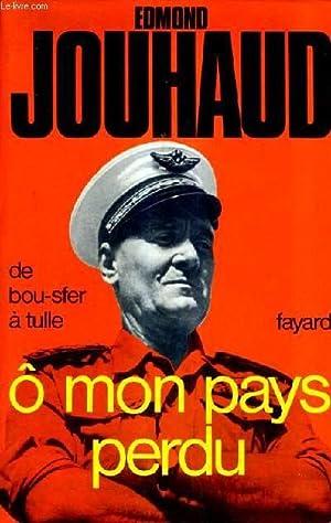 O MON PAYS PERDU - DE BOU SFER A TULLE.: JOUHAUD EDMOND