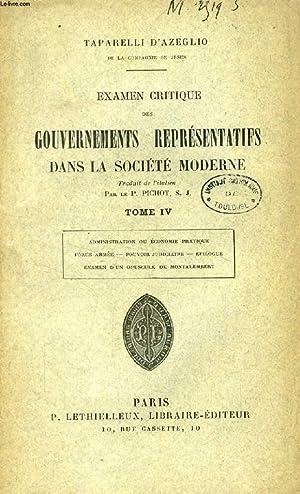 EXAMEN CRITIQUE DES GOUVERNEMENTS REPRESENTATIFS DANS LA SOCIETE MODERNE, TOME IV (Administration ...
