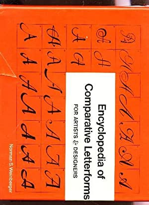 ENCYCLOPEDIA OF COMPARATIVE LETTERFORMS - FOR ARTISTS & DESIGNERS.: WEINBERGER NORMAN S.