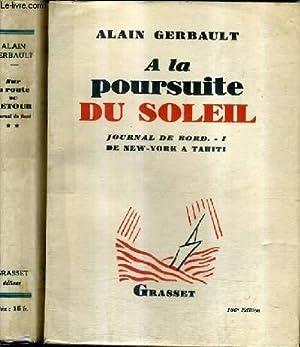 A LA POURSUITE DU SOLEIL + SUR LA ROUTE DU RETOUR - JOURNAL DE BORD - 2 TOMES.: GERBAULT ALAIN