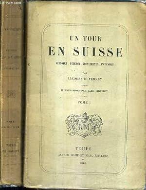 UN TOUR EN SUISSE HISTOIRE SCIENCE MONUMENTS PAYSAGES / EN DEUX TOMES / TOMES 1 + 2.: ...