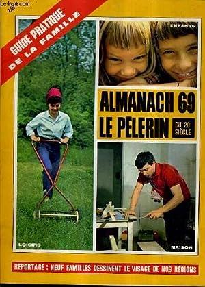 ALMANACH 69 LE PELERIN DU 20E SIECLE - GUIDE PRATIQUE DE LA FAMILLE.: COLLECTIF