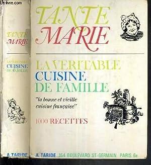 LA VERITABLE CUISINE DE FAMILLE PAR TANTE: TANTE MARIE