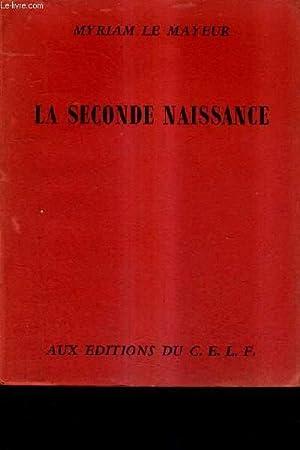 LA SECONDE NAISSANCE.: LE MAYEUR MYRIAM