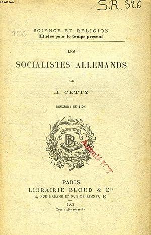 LES SOCIALISTES ALLEMANDS (SCIENCE ET RELIGION, ETUDES POUR LE TEMPS PRESENT, N° 326): CETTY H.