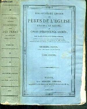BIBLIOTHEQUE CHOISES DES PERES DE L'EGLISE GRECQUE ET LATINE OU COURS D'ELOQUENCE SACREE - ...