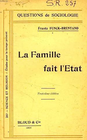 LA FAMILLE FAIT L'ETAT (QUESTIONS DE SOCIOLOGIE, N° 257): FUNCK-BRENTANO Frantz