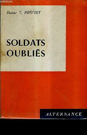 SOLDATS OUBLIES.: Y.PREVOST