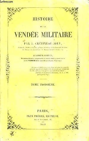 HISTOIRE DE LA VENDEE MILITAIRE - TOME 3 / 4E EDITION.: J. CRETINEAU JOLY