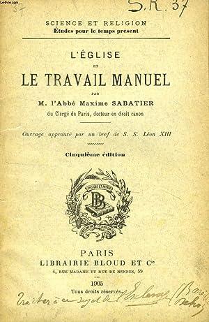 L'EGLISE ET LE TRAVAIL MANUEL (SCIENCE ET RELIGION, ETUDES POUR LE TEMPS PRESENT, N° 37): ...