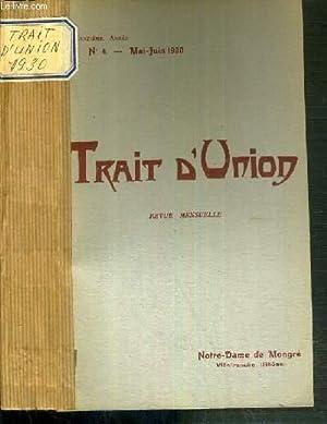 TRAIT D'UNION - REVUE MENSUELLE - 7 NUMEROS / N°4 - MAI-JUIN 1930 + N°3 - ...