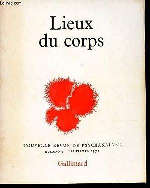 LIEUX DU CORPS / N°3 - PRINTEMPS 1971 / NOUVELLE REVUE DE PSYCHANALYSE.: COLLECTIF