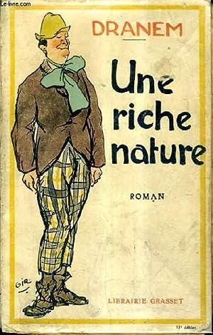 UNE RICHE NATURE - ROMAN.: DRANEM